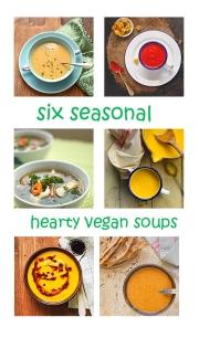 six seasonal  hearty vegan soups